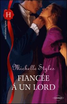 Fiancée à un lord-Michelle Styles