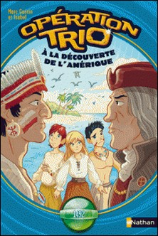 Opération trio Tome 5-Marc Cantin , Isabel Cantin