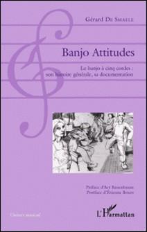Banjo Attitudes - Le banjo à cinq cordes : son histoire générale, sa documentation-Gérard De Smaele