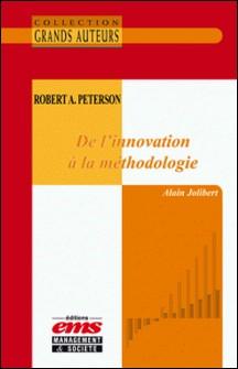 Robert A. Peterson - De l'innovation à la méthodologie-Alain Jolibert