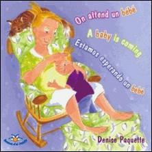 On attend un bébé - A baby is coming ; Estamos esperando un bebé-Marguerite Maillet