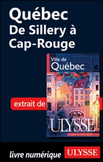 Ville de Québec - Québec : De Sillery à Cap-Rouge-Claude Morneau