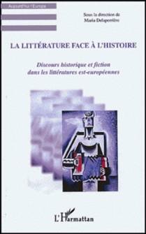 La littérature face à l'histoire - Discours historique et fiction dans les littératures est-européennes-Maria Delaperrière