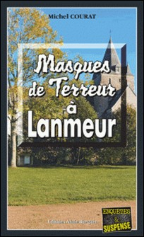 Masques de terreur à Lanmeur - Un Halloween meurtrier en Bretagne-Michel Courat