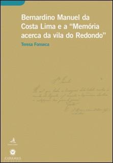 Bernardino Manuel da Costa Lima e a Memória acerca da vila do Redondo-Teresa Fonseca