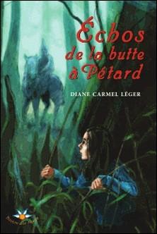 Échos de la butte à Pétard-Diane Carmel Léger