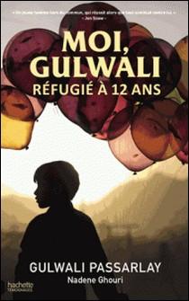 Moi, Gulwali, réfugié à 12 ans-Gulwali Passarlay