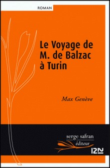 Le Voyage de M. de Balzac à Turin-Max Genève