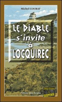 Le Diable s'invite à Locquirec - Une descente aux enfers en Bretagne-Michel Courat