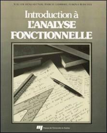 Introduction à l'analyse fonctionnelle-Corina Reischer , Marcel Lambert