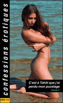 C'est à Tahiti que j'ai perdu mon pucelage-Carole T
