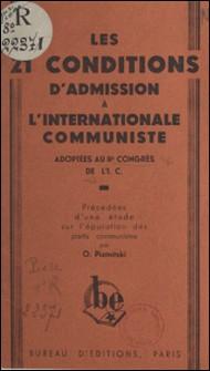 Les 21 conditions d'admission à l'Internationale Communiste adoptées au IIe congrès de l'I. C. - Précédées d'une étude sur l'épuration des partis communistes-O. Piatnitski