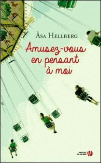 Amusez-vous en pensant à moi-Asa Hellberg
