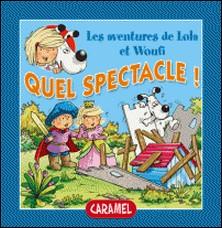 Quel spectacle ! - Un petit livre pour enfants-Edith Soonckindt , Mathieu Couplet , Lola & Woufi