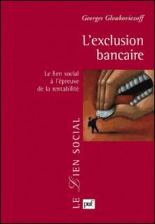 L'exclusion bancaire - Le lien social à l'épreuve de la rentabilité-Georges Gloukoviezoff