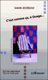 C'est comme ça, à Ouaga...-Isabelle Jourdan