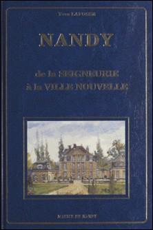 Nandy : de la seigneurie à la ville nouvelle-Yves Larfosse