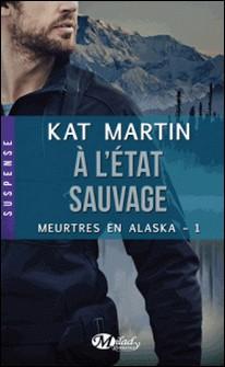Meurtres en Alaska Tome 1-Kat Martin