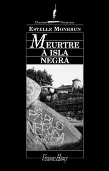 Meurtre à Isla Negra-Estelle Monbrun