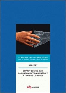Impact des TIC sur la consommation d'énergie à travers le monde-Académie des technologies