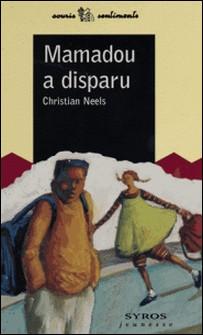 Mamadou a disparu-Christian Neels