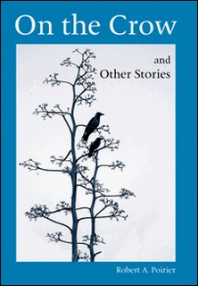 On the Crow and Other Stories-Robert A. Poirier