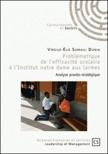Problématique de l'efficacité scolaire à l'institut Notre Dame Aux Larmes - Analyse praxéo-stratégique-Virgile-Elie Sumaili Dunia
