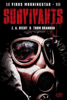 Le virus Morningstar T03 - Survivants-Z. A. Recht , Tom Brannan