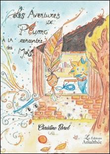 Les Aventures de Plume - À la rencontres des Mots-Christine Borel
