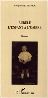 Bubelè - L'enfant à l'ombre-Adolphe Nysenholc