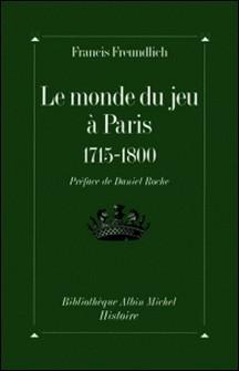Le Monde du jeu à Paris, 1715-1800-auteur