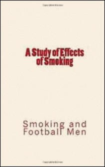 A Study of Effects of Smoking-Frederick J. Pack , Jules Rochard