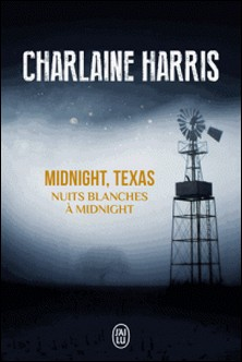Midnight, Texas Tome 3-Charlaine Harris