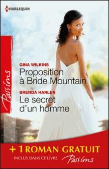 Proposition à Bride Mountain - Le secret d'un homme - Un ennemi irrésistible - (promotion)-Victoria Pade , Brenda Harlen , Marie Ferrarella