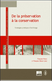 De la préservation à la conservation - Stratégies pratiques d'archivage-Françoise Hiraux , Françoise Mirguet
