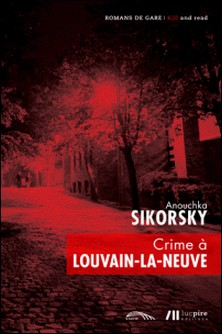 Crime à Louvain-la-Neuve-Anouschka Sikorsky