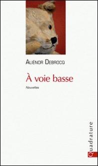 A voie basse-Aliénor Debrocq