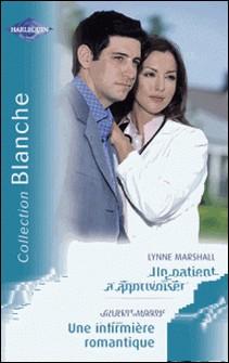 Un patient à apprivoiser - Une infirmière romantique (Harlequin Blanche)-Lynne Marshall , Gilbert Morris