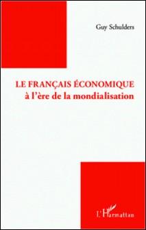 Le français économique à l'ère de la mondialisation-Guy Schulders