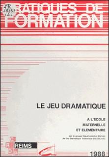 Le Jeu dramatique à l'école - Maternelle et élémentaire-Élie Bajard