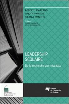 Leadership scolaire - De la recherche aux résultats-Robert J. Marzano , Timothy Waters , Brian A. McNulty