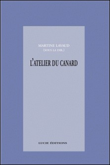 L'atelier du canard: anti-manuel à l'attention des apprentis journalistes-Martine Lavaud