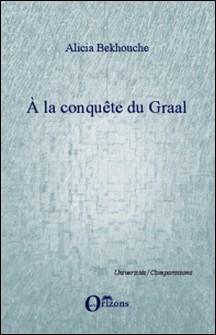 A la conquête du Graal-Alicia Bekhouche