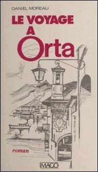 Le voyage à Orta-Daniel Moreau