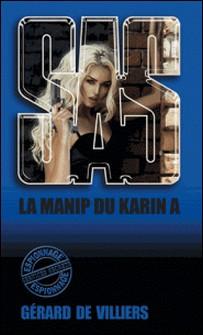 SAS 147 La manip du «Karin A»-Gérard de Villiers