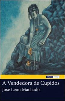 A Vendedora de Cupidos-José Leon Machado