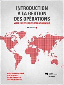 Introduction à la gestion des opérations - Viser l'excellence opérationnelle-Marie-Pierre Spooner , Ygal Bendavid , Hocine Bourenane , Suzanne Marcotte