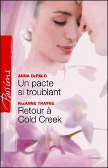 Un pacte si troublant - Retour à Cold Creek-Anna DePalo , RaeAnne Thayne