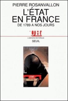 L'État en France - De 1789 à nos jours-Pierre Rosanvallon