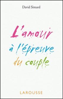 L'amour à l'épreuve du couple-David Simard